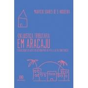 (In)Justiça Tributária em Aracaju: estudo sobre os aspectos distributivos do IPTU à luz da constituição