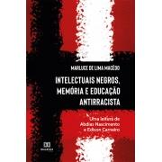 Intelectuais negros, memória e educação antirracista: uma leitura de Abdias Nascimento e Edison Carneiro
