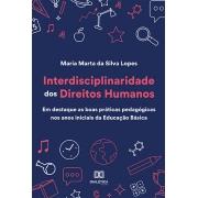 Interdisciplinaridade dos Direitos Humanos: em destaque as boas práticas pedagógicas nos anos iniciais da Educação Básica