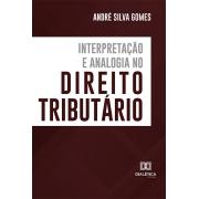 Interpretação e analogia no direito tributário