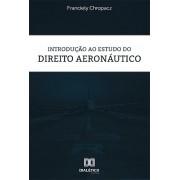 Introdução ao estudo do Direito Aeronáutico