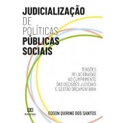 Judicialização de Políticas Públicas Sociais: tensões relacionadas ao cumprimento das decisões judiciais e gestão orçamentária