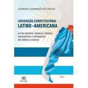 Jurisdição Constitucional Latino-Americana: o caso Argentina, Paraguai e Uruguai. Convergências e dissonâncias dos modelos clássicos
