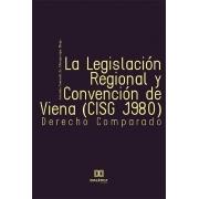 La Legislación Regional y Convención de Viena (CISG 1980): Derecho Comparado