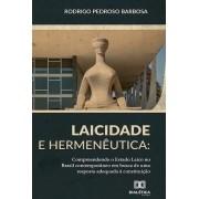 Laicidade e hermenêutica: compreendendo o Estado Laico no Brasil contemporâneo em busca de uma resposta adequada à Constituiçã