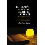 Legislação do ensino das Artes Visuais: quem está por trás, ou a quem interessa o tema, atual e controverso da elaboração e aplicação prátic