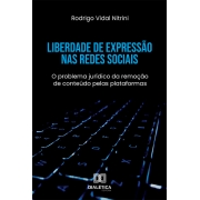 Liberdade de expressão nas redes sociais: o problema jurídico da remoção de conteúdo pelas plataformas