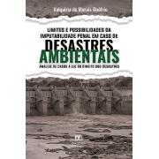Limites e possibilidades da imputabilidade penal em caso de desastres ambientais: análise de casos à luz do direito dos desastres