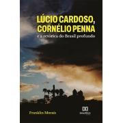 Lúcio Cardoso, Cornélio Penna e a retórica do Brasil profundo