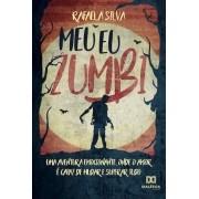 Meu Eu Zumbi: uma aventura emocionante, onde o amor  é capaz de mudar e superar tudo