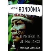Missão Rondônia: o mistério da aldeia Cabixi