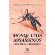 Mosquitos assassinos: arbovírus e arboviroses