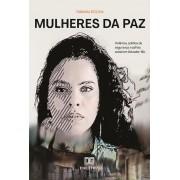 Mulheres da paz: violência, política de segurança e asfixia social em Salvador ? BA