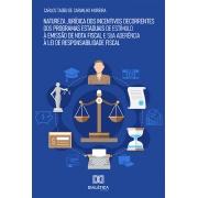 Natureza jurídica dos incentivos decorrentes dos programas estaduais de estímulo à emissão de nota fiscal e sua aderência à lei de responsabilidade fiscal
