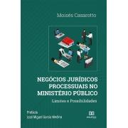 Negócios jurídicos processuais no Ministério Público: limites e possibilidades