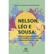 Nelson, Léo e Sousa: práticas empreendedoras como evidência da economia criativa em São Luís ? MA