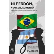 Ni perdón, Nem esquecimento: ditadura militar na história e na literatura brasileira e argentina