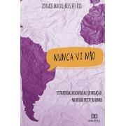 Nunca vi não: estratégias discursivas de negação na região oeste da Bahia