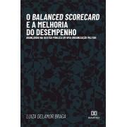 O Balanced Scorecard e a melhoria do desempenho: avançando na gestão pública em uma organização militar