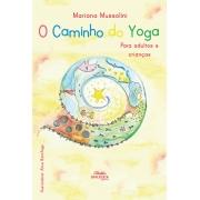 O caminho do yoga: para adultos e crianças