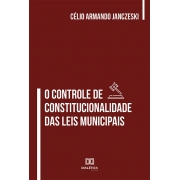 O Controle de Constitucionalidade das Leis Municipais
