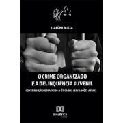 O crime organizado e a delinquência juvenil