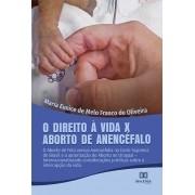 O Direito à Vida x Aborto de Anencéfalo: o aborto de feto versus Anencefalia na Corte Suprema do Brasil e a autorização do Aborto no Uruguai
