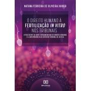 O direito humano à fertilização in vitro nos tribunais: o precedente da Corte Interamericana de Direitos Humanos e a jurisprudência do Superior Tribunal de