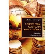 O direito penal na tutela da ordem econômica: discussões e questionamentos