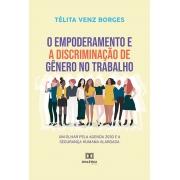 O empoderamento e a discriminação de gênero no trabalho: um olhar pela Agenda 2030 e a segurança humana alargada
