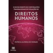 O Envolvimento de Corporações Transnacionais em Violações de Direitos Humanos