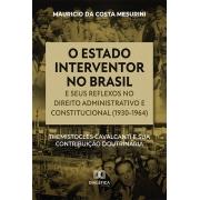 O estado interventor no Brasil e seus reflexos no direito administrativo e constitucional (1930-1964): Themistocles Cavalcanti e sua contribuição doutrinária