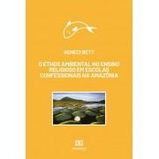 O ethos ambiental no ensino religioso em escolas confessionais na Amazônia