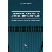 O exercício da autotutela no âmbito dos concursos públicos: parâmetros jurídicos para a atuação administrativa