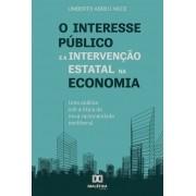 O interesse público e a intervenção estatal na economia: uma análise sob a ótica da nova racionalidade neoliberal