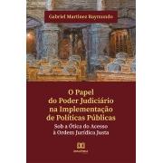 O papel do poder judiciário na implementação de políticas públicas: sob a ótica do acesso à ordem jurídica justa