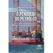 O Pêndulo do Petróleo: o direito e a disputa pelo excedente econômico do pré-sal