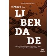 O preço da liberdade: experiências de escravos e libertos na Vila de Inhambupe - Bahia (1870 - 1888)