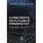 O pretérito do futuro é imperfeito?: análise da fusão do futuro no presente em