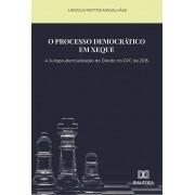 O processo democrático em xeque: a jurisprudencialização do direito no CPC de 2015