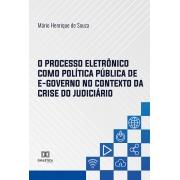 O processo eletrônico como política pública de E-governo no contexto da crise do Judiciário