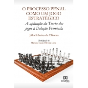 O processo penal como um jogo estratégico: a aplicação da Teoria dos jogos à Delação Premiada