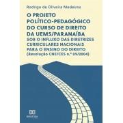 O projeto político-pedagógico do curso de direito da UEMS/Paranaíba: sob o influxo das diretrizes curriculares nacionais para o ensino do direito (Resolução CNE/CES n.o