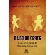 O uso do crack e as estratégias de redução de danos