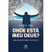 Onde está meu Deus?: uma reflexão sobre o Livro de Jó