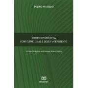 Ordem econômica constitucional e desenvolvimento: intervenção estatal na economia: teoria e prática