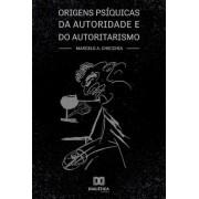 Origens psíquicas da autoridade e do autoritarismo