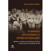 Os arranjos institucionais e o sistema de regulação: reflexões a respeito da industrialização brasileira nos anos 1930 e da Constituição de 1988