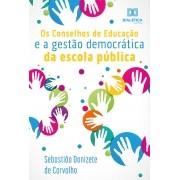 Os Conselhos de educação e a gestão democrática da escola pública