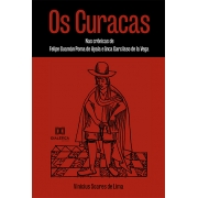 Os curacas: nas crônicas de Felipe Guamán Poma de Ayala e Inca Garcilaso de la Vega